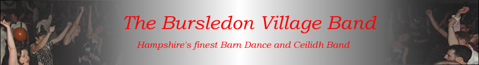 The Bursledon Village Band are one of the best Barn Dance & Ceilidh Bands in the UK. Firm favourites as a Folk Dance Band at Folk Festivals, Ceilidh clubs and Barn Dances for over 30 years.